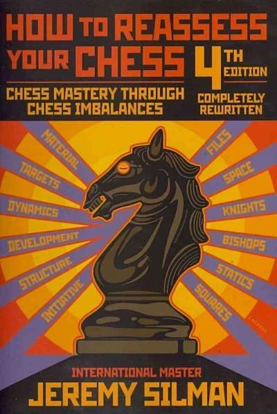 How to Reassess Your Chess, Revised ed. - Silman