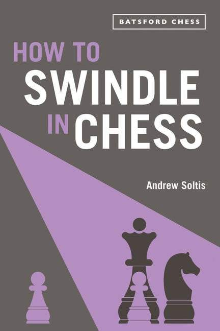 How to Swindle in Chess - Soltis