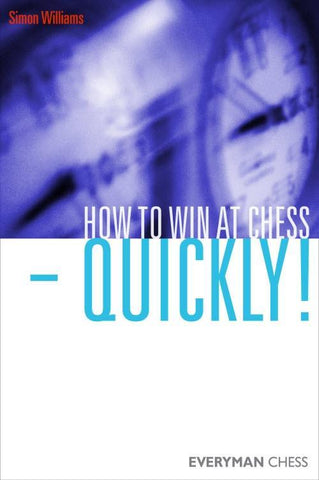 How to Win at Chess Quickly! - Williams - Book - Chess-House