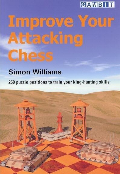 Improve Your Attacking Chess - Williams - Book - Chess-House