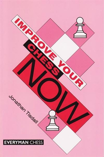 Improve Your Chess Now - Tisdall - Book - Chess-House