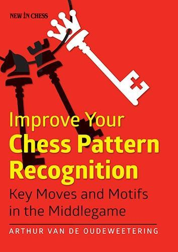 Improve Your Chess Pattern Recognition - van de Oudeweetering - Book - Chess-House