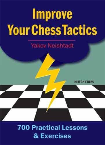 Improve Your Chess Tactics - Neishtadt, Y. - Book - Chess-House