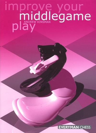 Improve Your Middlegame Play - Kinsman - Book - Chess-House