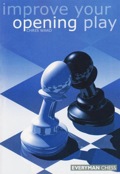 Improve Your Opening Play - Ward - Book - Chess-House