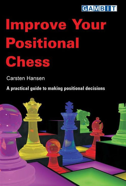 Improve Your Positional Chess - Hansen, C. - Book - Chess-House