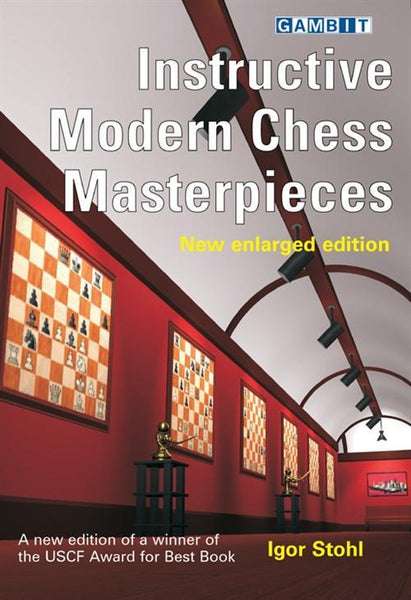 Instructive Modern Chess Masterpieces Enlarged edition - Stohl - Book - Chess-House
