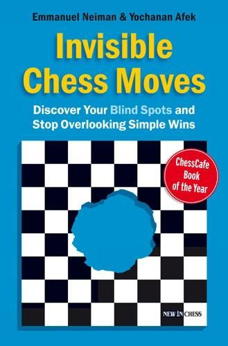 Invisible Chess Moves - Neiman / Afek - Book - Chess-House