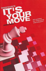 It's Your Move Improvers - Ward - Book - Chess-House