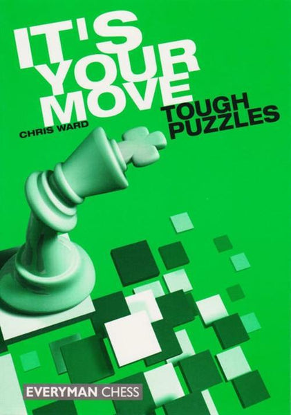 It's Your Move: Tough Puzzles - Ward - Book - Chess-House