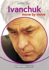 Ivanchuk: Move by Move - Tay - Book - Chess-House