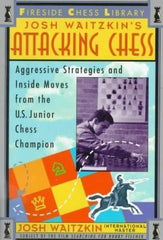 Josh Waitzkin's Attacking Chess - Waitzkin - Book - Chess-House