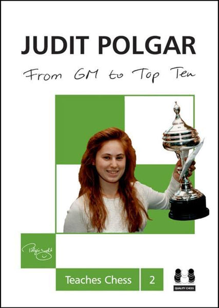 Judit Polgar Teaches Chess 2: From GM to Top Ten - Polgar, S. - Book - Chess-House