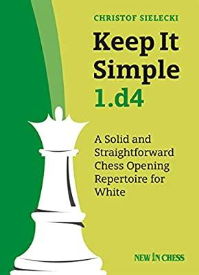 Keep It Simple 1.d4 - Sielecki