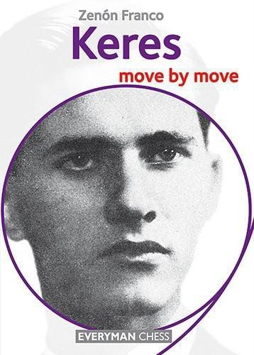 Keres: Move by Move - Franco - Upcoming Titles - Chess-House