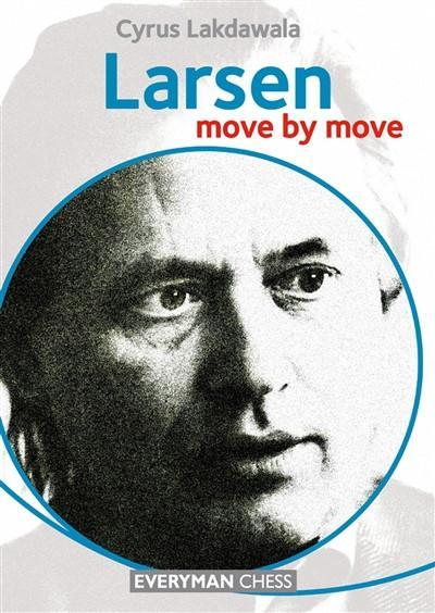 Larsen: Move by Move - Lakdawala - Book - Chess-House