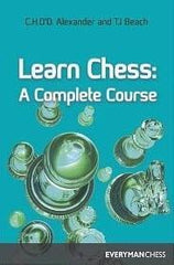 Learn Chess: A Complete Course - Alexander / Beach - Book - Chess-House