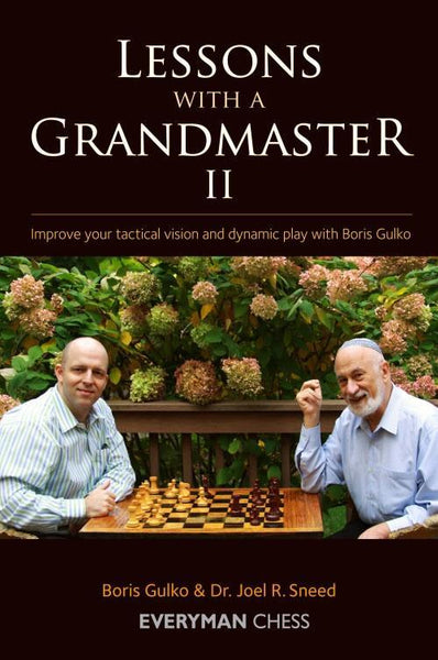 Lessons with a Grandmaster 2: Improve your tactical vision and dynamic play - Gulko - Book - Chess-House