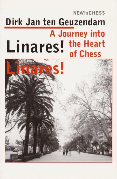 Linares! Journey into the Heart of Chess - Geuzendam - Book - Chess-House