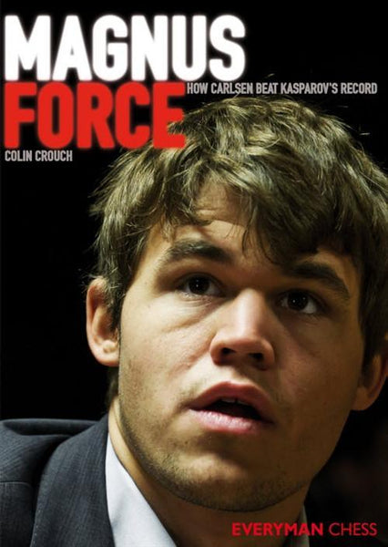 Magnus Force: How Carlsen Beat Kasparov's Record - Crouch - Book - Chess-House
