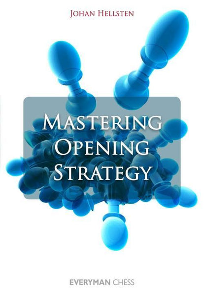 Mastering Opening Strategy - Hellsten - Book - Chess-House