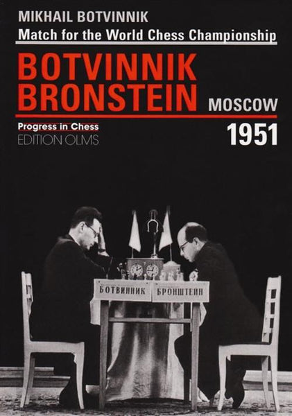 Match for the World Chess Championship: Botvinnik vs. Bronstein Moscow 1951 - Botvinnik - Book - Chess-House