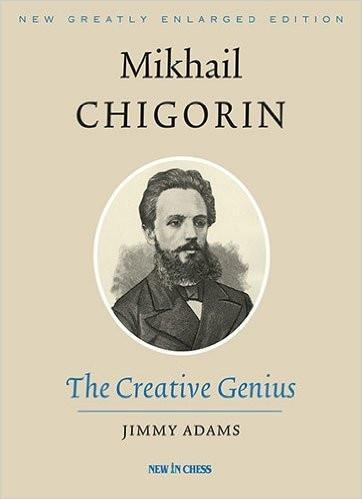 Mikhail Chigorin, the Creative Genius - Adams - Book - Chess-House