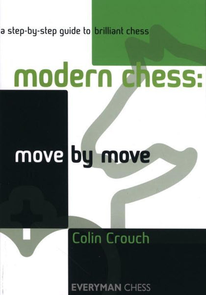 Modern Chess: Move by Move - Crouch - Book - Chess-House