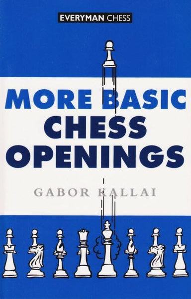 More Basic Chess Openings - Kallai - Book - Chess-House