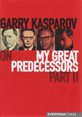 My Great Predecessors, Part 2 - Kasparov, G. - Book - Chess-House