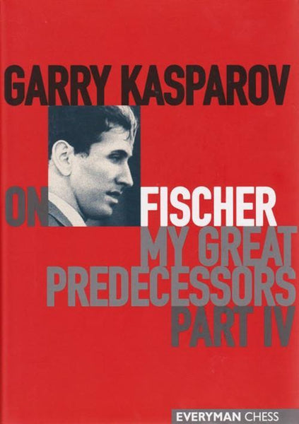 My Great Predecessors, Part 4 - Kasparov, G. - Book - Chess-House