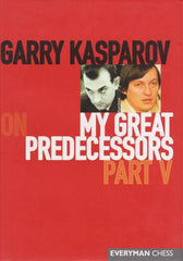 My Great Predecessors, Part 5 - Kasparov, G. - Book - Chess-House