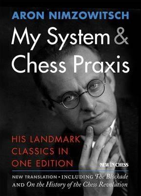 My System & Chess Praxis - Nimzowitsch - Book - Chess-House