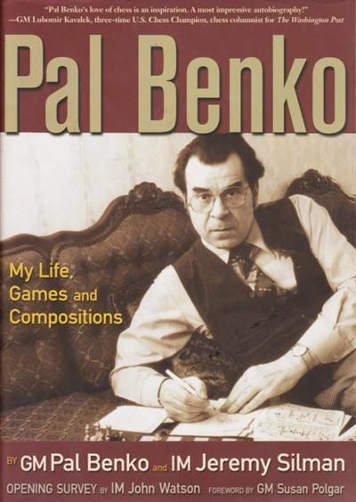 Pal Benko: My Life, Games, & Compositions - Benko - Book - Chess-House