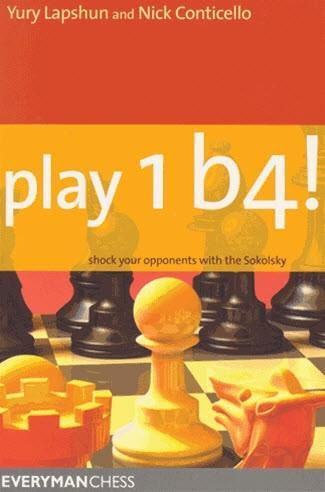 Play 1 b4!: Shock your opponents with the Sokolsky - Lapshun / Conticello - Book - Chess-House