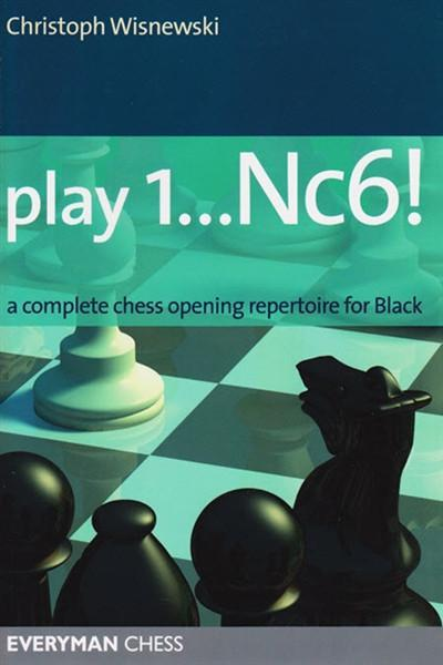 Play 1...Nc6!: A complete chess opening repertoire for Black - Wisnewski - Book - Chess-House