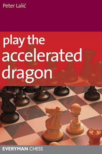 Play the Accelerated Dragon - Lalic - Book - Chess-House