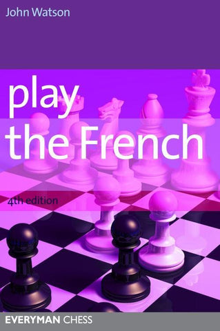 Play the French, 4th Edition - Watson - Book - Chess-House