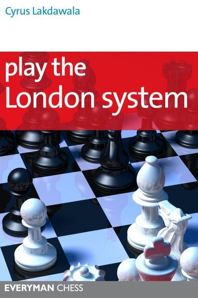 Play the London System - Lakdawala - Book - Chess-House