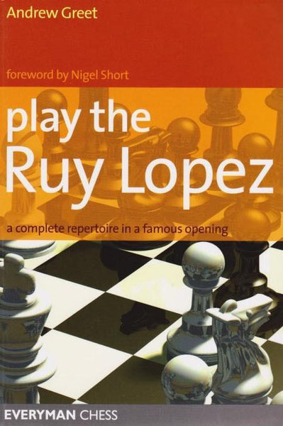 Play the Ruy Lopez - Greet - Book - Chess-House