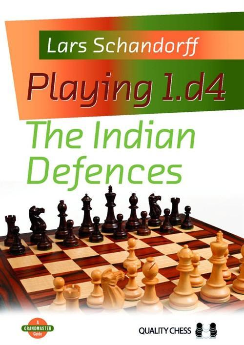 Playing 1.d4: The Indian Defences - Schandorff