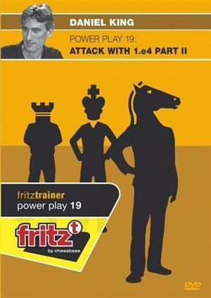 Powerplay 19: Attack with 1.e4. Part 2 - King - Software DVD - Chess-House