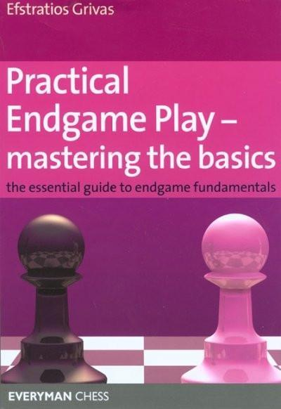 Practical Endgame Play - Mastering the Basics - Grivas - Book - Chess-House