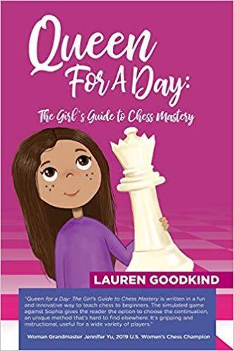 Queen for a Day: The Girl's Guide to Chess Mastery - Goodkind