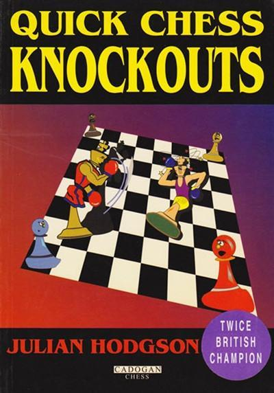 Quick Chess Knockouts - Hodgson - Book - Chess-House