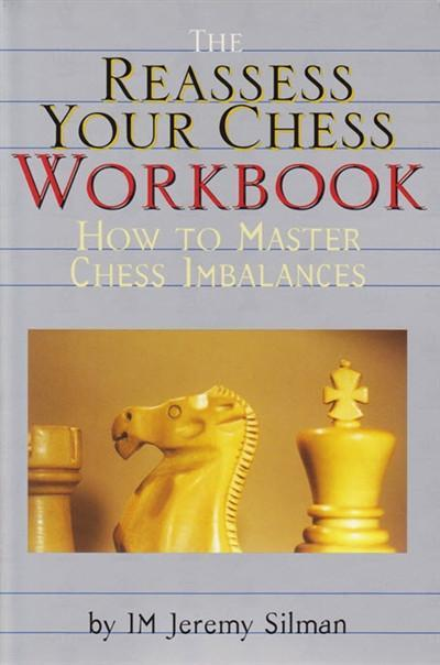 Reassess Your Chess Workbook - Silman -  Chess Books