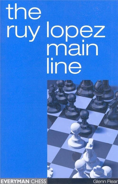 Ruy Lopez Main Line - Flear - Book - Chess-House