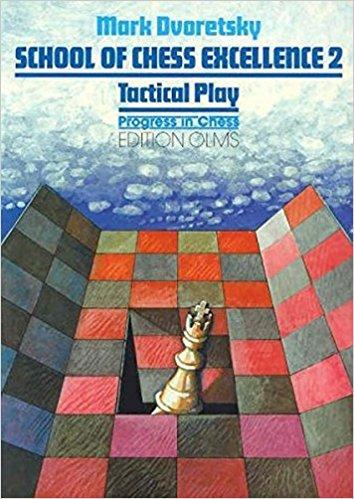 School of Chess Excellence 2: Tactical Play - Dvoretsky - Book - Chess-House