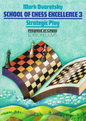 School of Chess Excellence 3: Strategic Play - Dvoretsky - Book - Chess-House