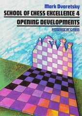 School of Chess Excellence 4: Opening Developments - Dvoretsky - Book - Chess-House